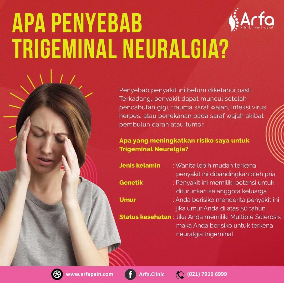 Penyebab trigeminal neuralgia adalah